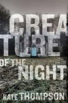 Creature of the Night - Kate Thompson