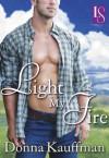 Light My Fire: A Loveswept Classic Romance - Donna Kauffman