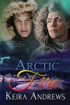 Arctic Fire - Keira Andrews