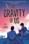 The Gravity of Us - Phil Stamper