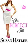 The Perfect Kiss (Kissed by the Bay Book 2) - Susan Hatler