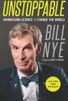 Unstoppable: Harnessing Science to Change the World - Bill Nye