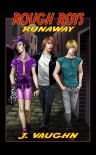 Rough Boys: Runaway - J. Vaughn