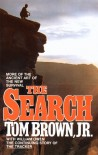 The Search: The Continuing Story of the Tracker - Tom Brown