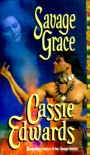 Savage Grace (Savage (Leisure Paperback)) - Cassie Edwards