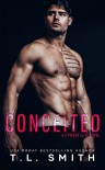 Conceited (Crimson Elite #3) - T.L.  Smith