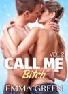 Call me bitch vol. 02 - Emma Green