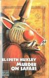 Murder on Safari - Elspeth Huxley