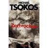 Zerbrochen: True-Crime-Thriller - Michael Tsokos, Andreas Gößling