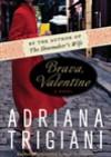 Brava, Valentine - Adriana Trigiani
