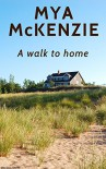 A walk to home - Mya McKenzie