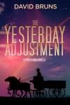 The Yesterday Adjustment - David Bruns