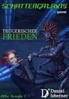 Schattengalaxis - Trügerischer Frieden (Alte Feinde 1) - Daniel Isberner