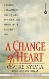 A Change of Heart: A Memoir - Claire Sylvia, William J. Novak