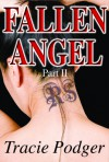 Fallen Angel, Part II - Tracie Podger