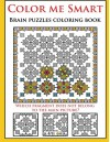Color me Smart brain puzzles coloring book (Arts On Coloring Books) (Volume 3) - Arts On