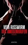 Der Ameisenhaufen: Roman - Vera Russwurm