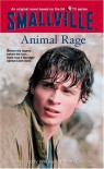 Animal Rage (Smallville Series for Young Adults, No. 4) - David Cody Weiss;Bobby J.G. Weiss