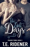 The Lost Days (Prairie Town Book 3) - T.E. Ridener, Double J Book Graphics, LTE Editing