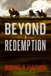 Beyond Redemption - Michael R. Fletcher