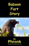 Baboon Fart Story: An Experiment Inspired by Chuck Wendig - Phronk