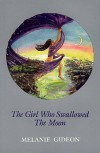 The Girl Who Swallowed the Moon - Melanie Gideon