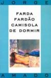 Farda Fardão Camisola de Dormir - Jorge Amado