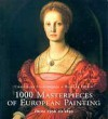 1000 Masterpieces Of European Painting: From 1300 To 1850 (Art & Architecture) - Christiane Stukenbrock