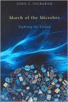 March of the Microbes: Sighting the Unseen - John L. Ingraham, Roberto Kolter