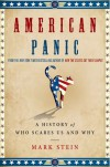 American Panic: A History of Who Scares Us and Why - Mark Stein