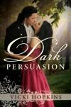 Dark Persuasion - Vicki Hopkins
