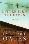 Little Bird of Heaven - Joyce Carol Oates