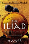 The Iliad: (The Stephen Mitchell Translation) - Homer, Stephen Mitchell