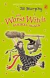 The Worst Witch Strikes Again. Jill Murphy - Jill Murphy