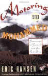 Motoring with Mohammed: Journeys to Yemen and the Red Sea - Eric Hansen