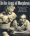 In the Arms of Morpheus: The Tragic History of Morphine, Laudanum and Patent Medicines - Barbara Hodgson