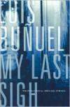 My Last Sigh - Luis Buñuel, Abigail Israel