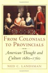 From Colonials to Provincials : American Thought and Culture, 1680-1760 (Cornell Paperbacks) - Ned C. Landsman