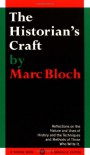 The Historian's Craft: Reflections on the Nature and Uses of History and the Techniques and Methods of Those Who Write It. - Marc Bloch, Peter Putnam, Joseph Reese Strayer