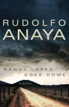 Randy Lopez Goes Home: A Novel - Rudolfo Anaya