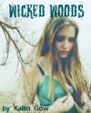 Wicked Woods (Wicked Woods, #1) - Kaitlin Gow