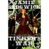 Tinker's War (The Tinkerer's Daughter, #2) - Jamie Sedgwick