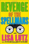Revenge of the Spellmans - Lisa Lutz