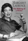 Margaret Laurence: The Making of a Writer - Xiques Donez