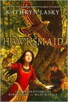 Hawksmaid: The Untold Story of Robin Hood and Maid Marian - Kathryn Lasky