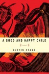 A Good and Happy Child - Justin Evans