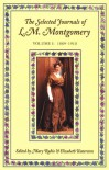 The Selected Journals of L.M. Montgomery, Vol. 1: 1889-1910 - L. M. Montgomery