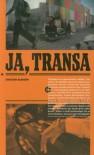 Ja, transa - Cristian Alarcón, Marcin Sarna