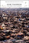 Gone Tomorrow: The Hidden Life of Garbage - Heather Rogers