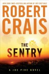 The Sentry (Joe Pike Novels) - Robert Crais